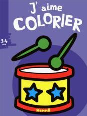 J'AIME COLORIER ; j'aime colorier ; tambour - Couverture - Format classique