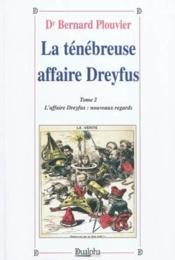 La ténébreuse affaire Dreyfus t.2 ; l'affaire Dreyfus : nouveaux regards - Couverture - Format classique