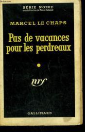 Pas De Vacances Pour Les Perdreaux. Collection : Serie Noire N° 420 - Couverture - Format classique