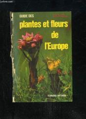Guide Des Plantes Et Fleurs De L'Europe - Couverture - Format classique