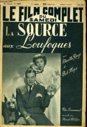 Le Film Complet Du Samedi N° 2427 - 19e Annee - La Source Aux Louloques - Couverture - Format classique