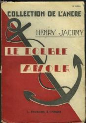 Le Double Amour De M. De Lafabregue Compagnon De Montcalm - Couverture - Format classique