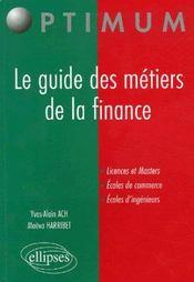 Le Guide Des Metiers De La Finance Licences Et Masters Ecoles De Commerce Ecoles D'Ingenieurs - Intérieur - Format classique