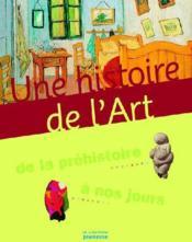 Une Histoire De L'Art. De La Prehistoire A Nos Jours - Couverture - Format classique