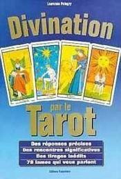 Divination par le tarot - des reponses precises - des rencontres significatives - Couverture - Format classique