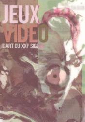 Jeux video : l'art du xxi siecle - Couverture - Format classique