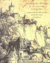 Albrecht Durer Et La Gravure Allemande ; Chefs-D'Oeuvre Graphiques Au Musee Conde A Chantilly - Intérieur - Format classique
