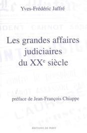 Les grandes affaires judiciaires du XXe siècle - Couverture - Format classique