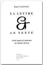 La lettre et le texte ; trente années de recherche sur l'histoire du livre - Couverture - Format classique