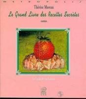 Le grand livre des recettes secretes - Couverture - Format classique