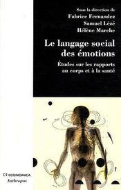 Le langage social des émotions ; études sur les rapports au corps et à la santé - Couverture - Format classique