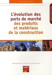 L'évolution des parts de marché des produits et matériaux de la construction - Couverture - Format classique