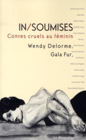 Insoumises ; contes cruels au féminin - Couverture - Format classique