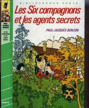 Les Six Compagnons Et Les Agents Secrets - Couverture - Format classique