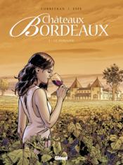 Châteaux Bordeaux T.1 ; le domaine - Couverture - Format classique