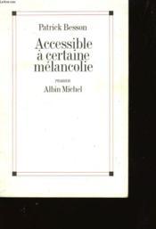 Accessible A Certaine Melancolie - Couverture - Format classique