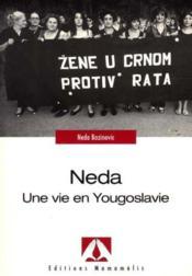 Neda ; une vie en Yougoslavie - Couverture - Format classique