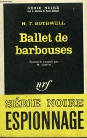 Ballet De Barbouses. Collection : Serie Noire N° 1204 - Couverture - Format classique