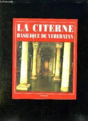 La Citerne . Basilique De Yerebatan. - Couverture - Format classique