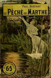 Le Peche De Marthe. Collection Le Livre Populaire. - Couverture - Format classique