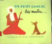 Un Petit Chacal Tres Malin, Un Brahmane Tres Bon Et Un Tigre Tres Bete. Les Albums Du Pere Castor. - Couverture - Format classique