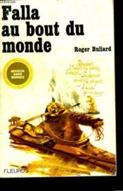 Falla Au Bout Du Monde. Mission Sans Bornes. - Couverture - Format classique