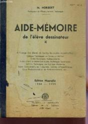 Aide Memoire De L'Eleve Dessinateur / A L'Usage Des Eleves De Toutes Les Ecoles Industrielles - Edition 1958-1959. - Couverture - Format classique