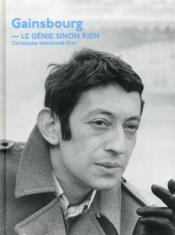 Gainsbourg, le génie sinon rien - Couverture - Format classique