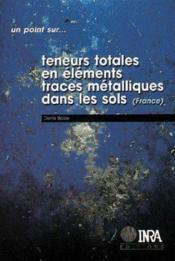 Teneurs totales en éléments ; traces métalliques dans les sols - Couverture - Format classique