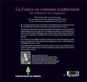 La France en costumes traditionnels ; du continent aux tropiques - 4ème de couverture - Format classique