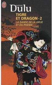 Tigre & dragon t.2 ; la danse de la grue et du phénix - Couverture - Format classique