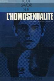Tout Savoir Sur L'Homosexualite - Couverture - Format classique