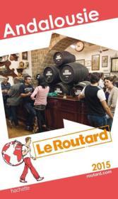 GUIDE DU ROUTARD ; Andalousie (édition 2015) - Couverture - Format classique