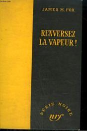 Renversez La Vapeur ! ( Free Ride ). Collection : Serie Noire Sans Jaquette N° 346 - Couverture - Format classique