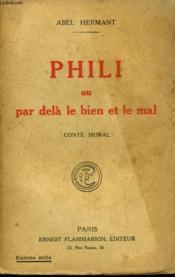 Phili Ou Par Dela Le Bien Et Le Mal. Conte Moral. - Couverture - Format classique