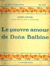 Le Pauvre Amour De Dona Balbine. Collection : Le Roman D'Aujourd'Hui N° 11 - Couverture - Format classique