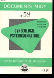 Documents Midy - N°38 - Gyneologie Psychosomatique - Problemes Medicaux D'Actualite - Couverture - Format classique