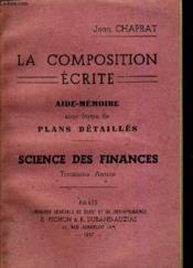La Composition Ecrite Aide Memoire Sous Forme De Plans Detailles - Science Des Finances - Troisieme Annee. - Couverture - Format classique