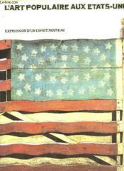 L'Art Populaire Aux Etats-Unis - Expression D'Un Esprit Nouveau - Couverture - Format classique