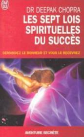 Les sept lois spirituelles du succes - demandez le bonheur et vous le recevrez - Couverture - Format classique