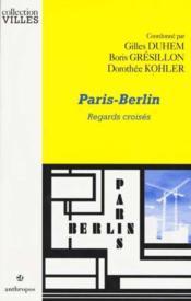 Paris-Berlin ; Regards Croises - Couverture - Format classique