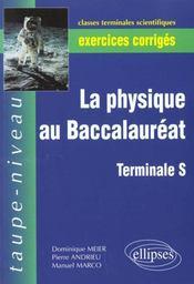 La Physique Au Baccalaureat Terminale S Exercices Corriges - Intérieur - Format classique