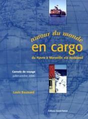 Autour du monde en cargo : du havre a marseille via auckland - Couverture - Format classique