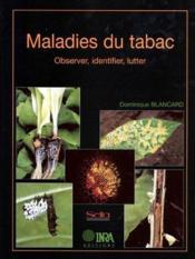 Maladies du tabac. observer, identifier, lutter - Couverture - Format classique