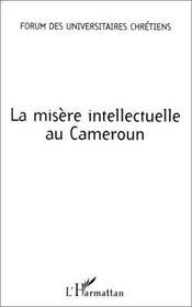La misère intellectuelle au Cameroun - Couverture - Format classique