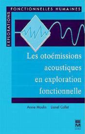 Les Otoemissions Acoustiques En Exploration Fonctionnelle - Couverture - Format classique