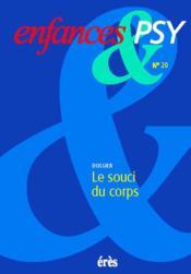 Enfances Et Psy N.20 ; Le Souci Du Corps - Couverture - Format classique