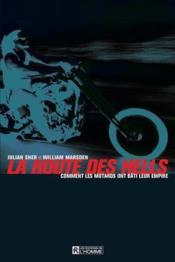 La route des Hells ; comment les motards ont bati leur empire - Couverture - Format classique