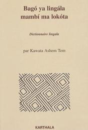 Bago ya lingala mambi ma lokota ; dictionnaire lingala - Couverture - Format classique