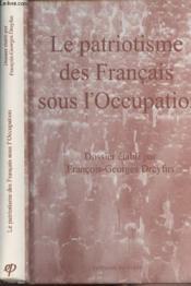 Patriotisme des francais sous l'Occupation - Couverture - Format classique